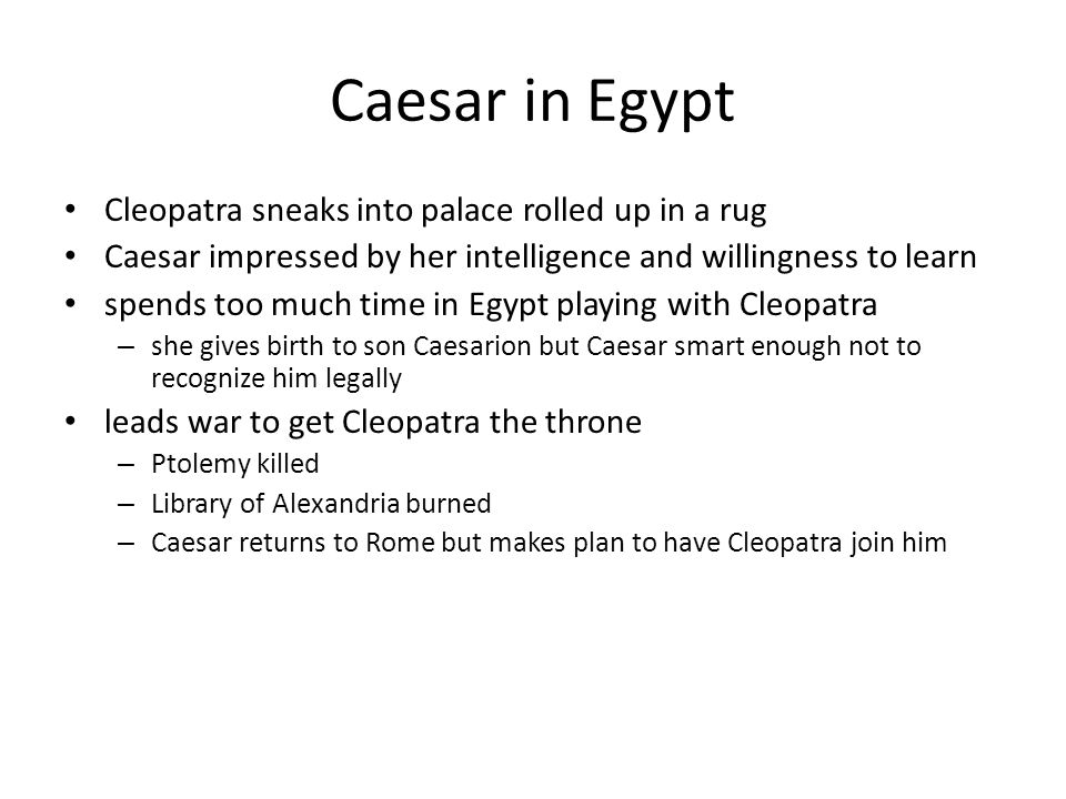Caesar in Egypt Cleopatra sneaks into palace rolled up in a rug
