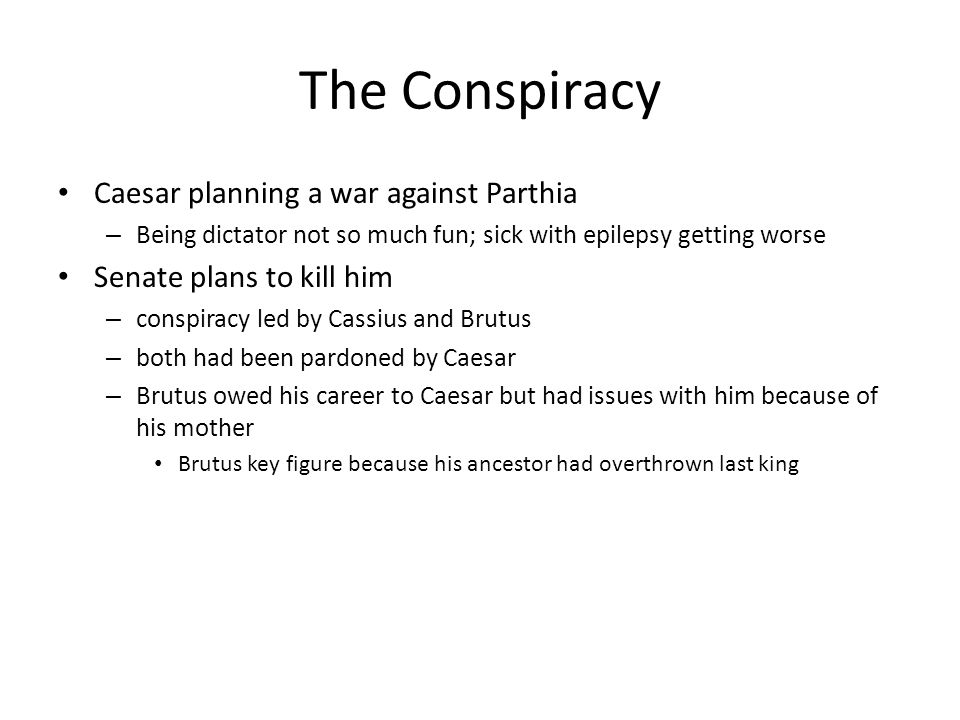 The Conspiracy Caesar planning a war against Parthia
