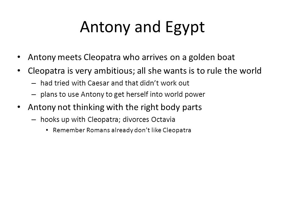 Antony and Egypt Antony meets Cleopatra who arrives on a golden boat