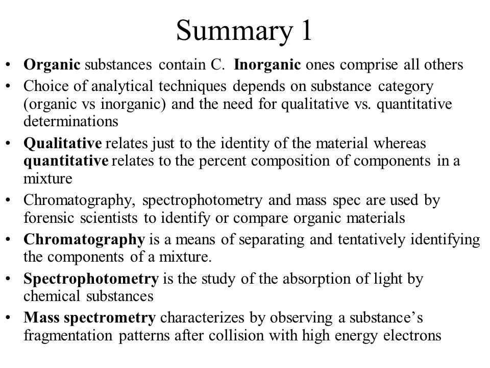 Summary 1 Organic substances contain C. Inorganic ones comprise all others.