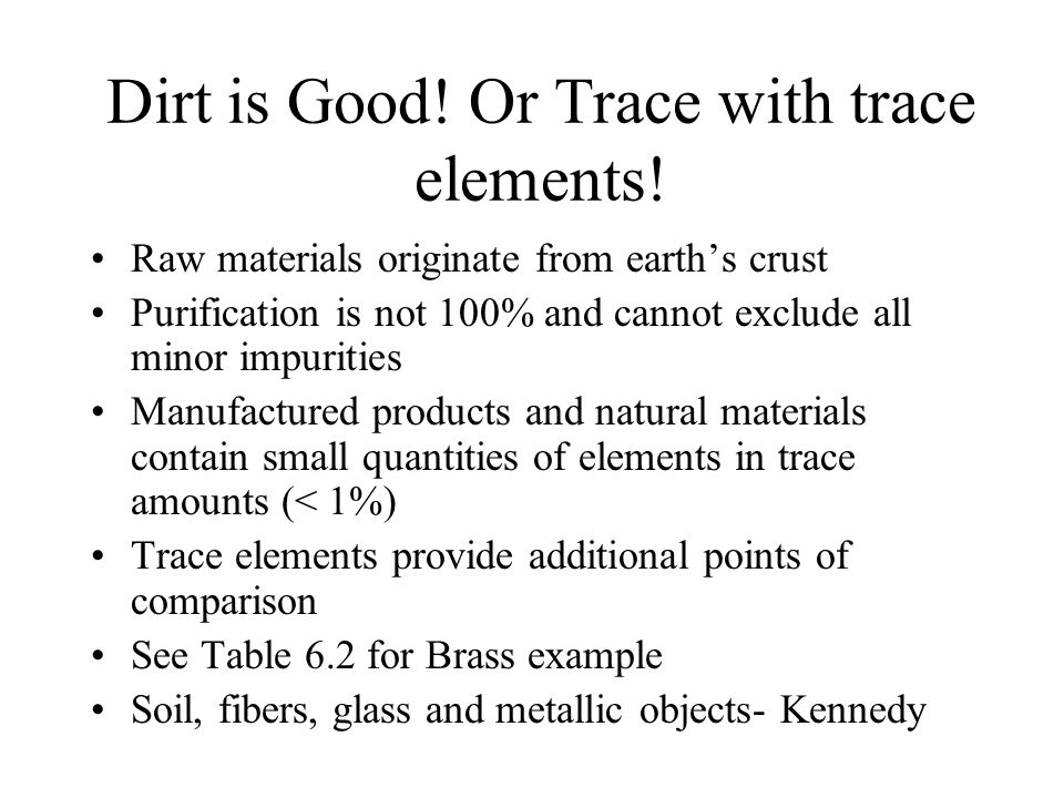 Dirt is Good! Or Trace with trace elements!
