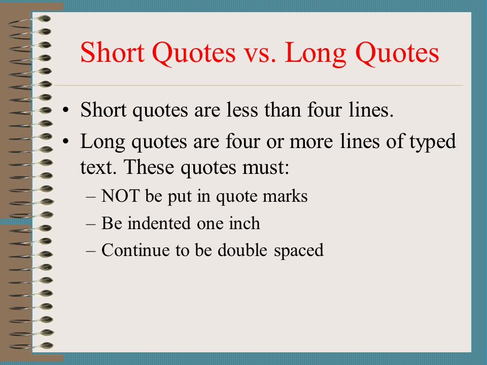 Short Quotes vs. Long Quotes