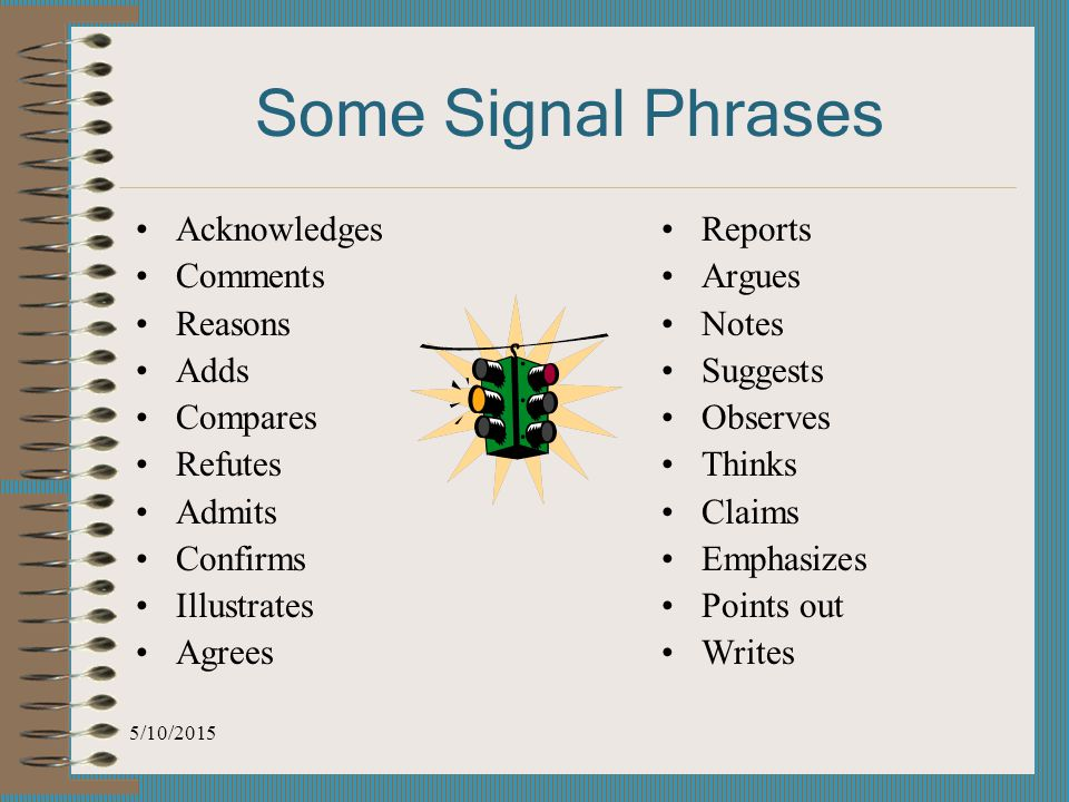 Some Signal Phrases Acknowledges Comments Reasons Adds Compares