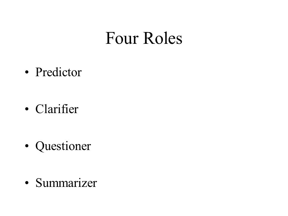 Four Roles Predictor Clarifier Questioner Summarizer