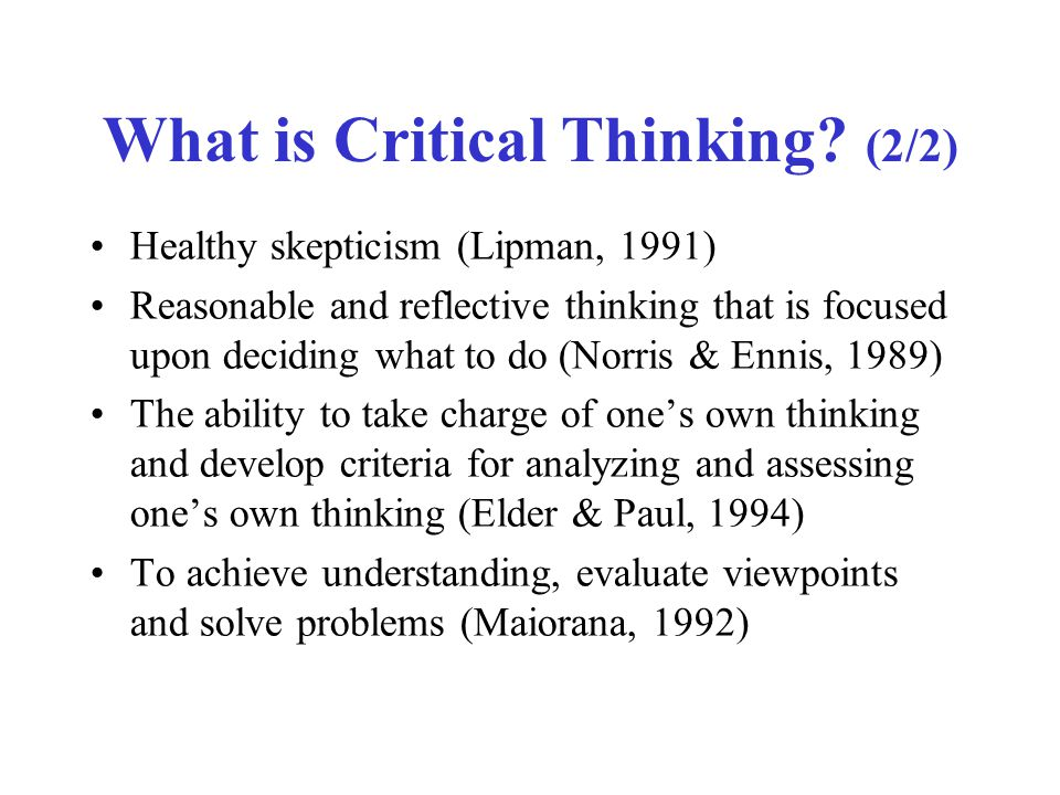 What is Critical Thinking (2/2)
