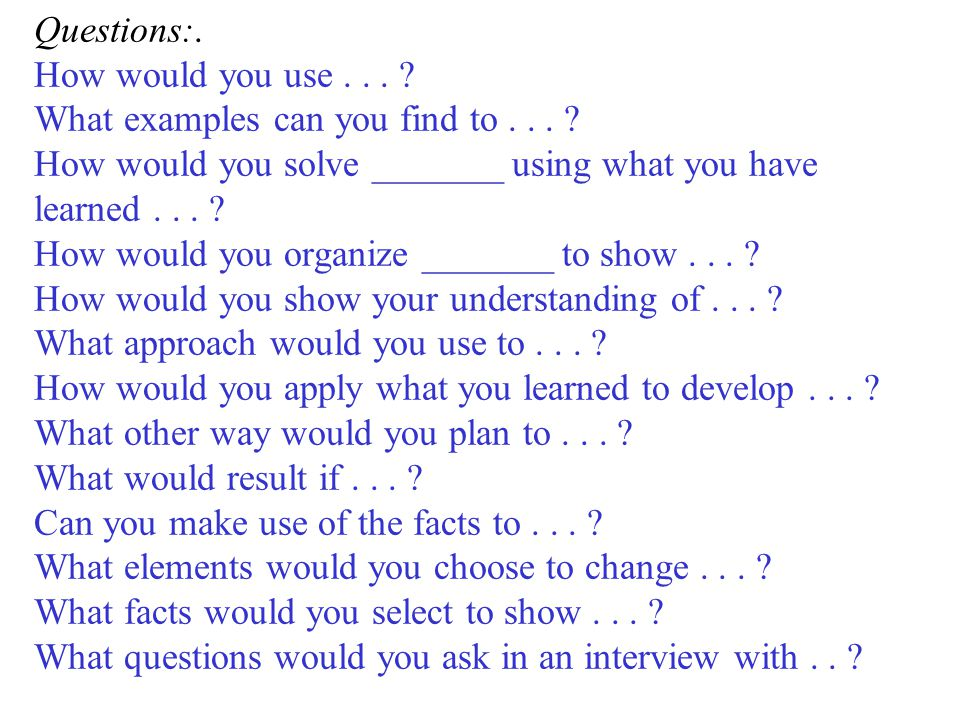 Questions:. How would you use. What examples can you find to