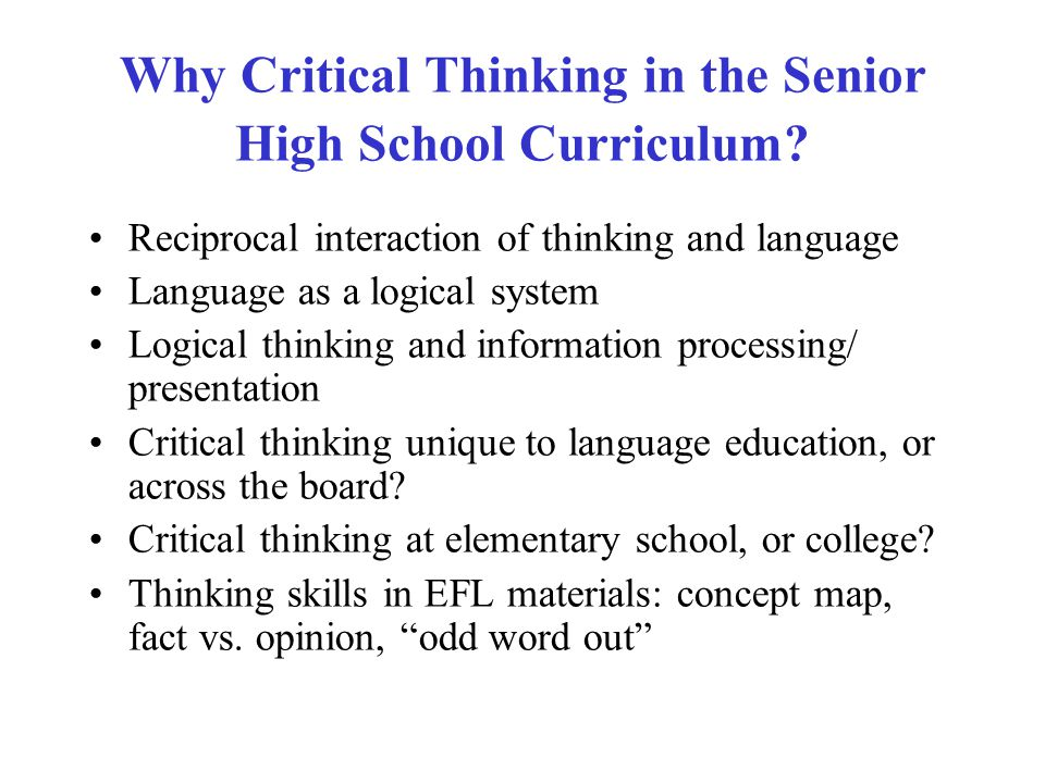 critical thinking curriculum for high school students Our reading programs for high school students address these difficulties, using brain-based exercises to automate decoding (fluency) and train high school level reading comprehension skills  and comprehensive sequence, we build automaticity in decoding, vocabulary, comprehension, and finally, abstract thinking and reasoning skills our goal.
