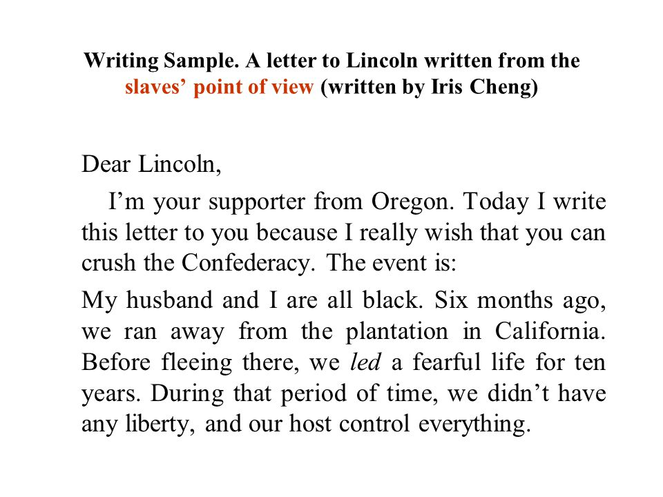 Writing Sample. A letter to Lincoln written from the slaves' point of view (written by Iris Cheng)