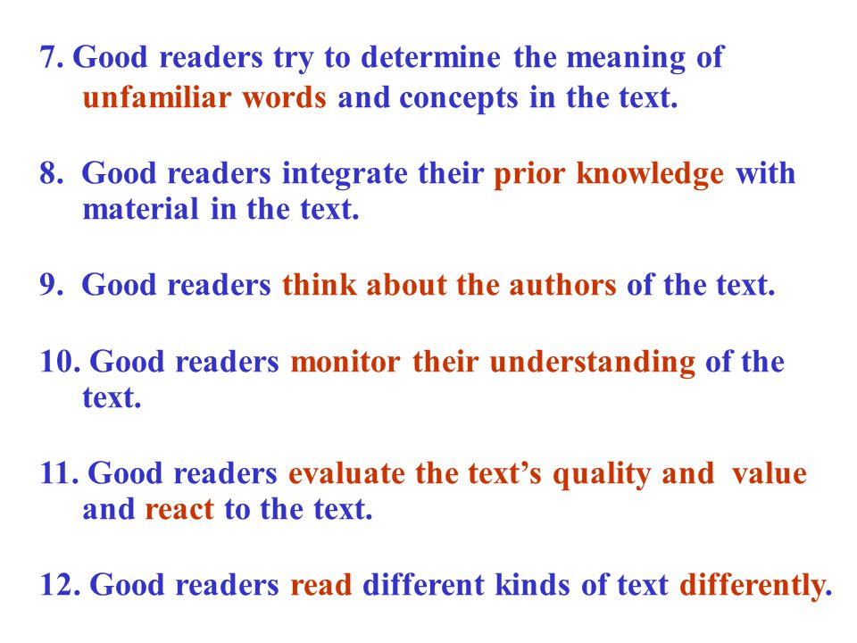 7. Good readers try to determine the meaning of unfamiliar words and concepts in the text.