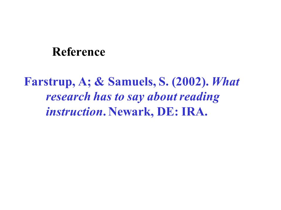 Reference Farstrup, A; & Samuels, S. (2002)
