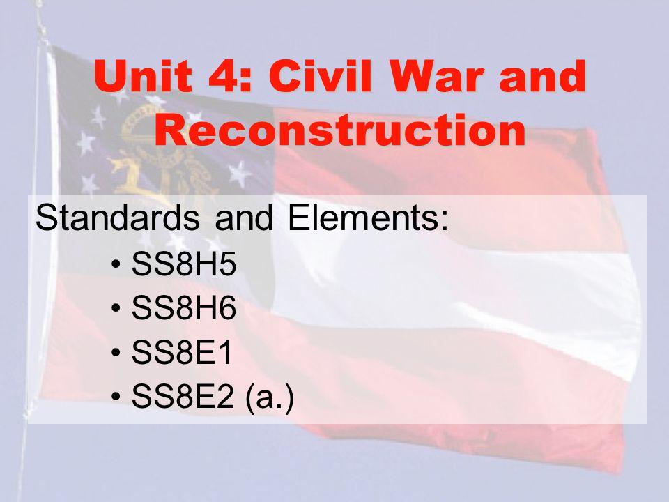Unit 4: Civil War and Reconstruction