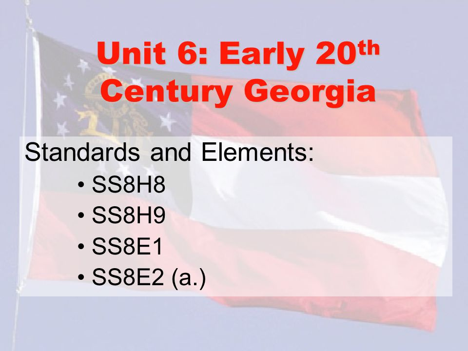 Unit 6: Early 20th Century Georgia