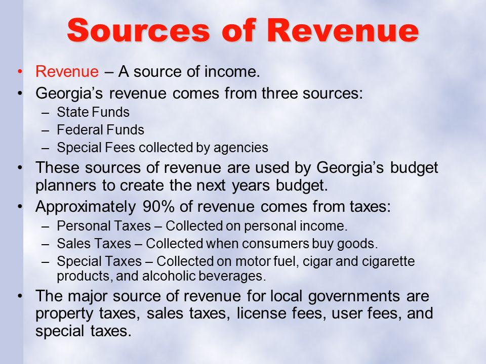Sources of Revenue Revenue – A source of income.