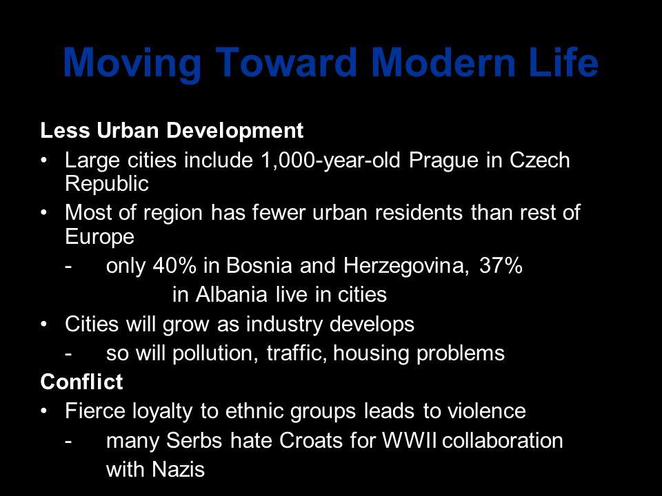 Moving Toward Modern Life