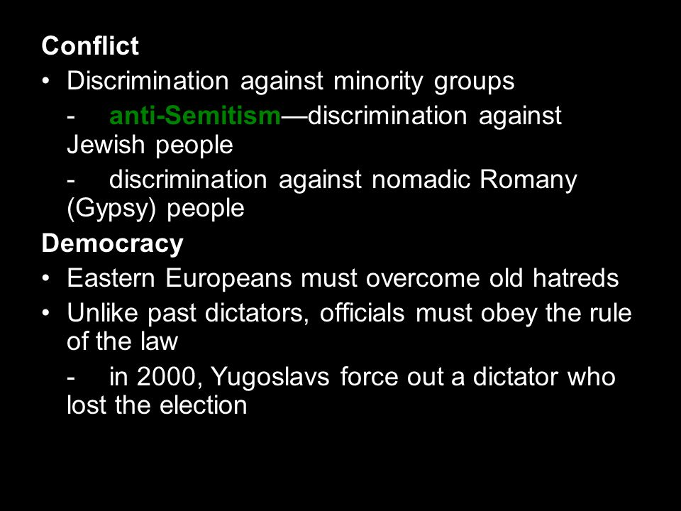 Conflict • Discrimination against minority groups. - anti-Semitism—discrimination against Jewish people.