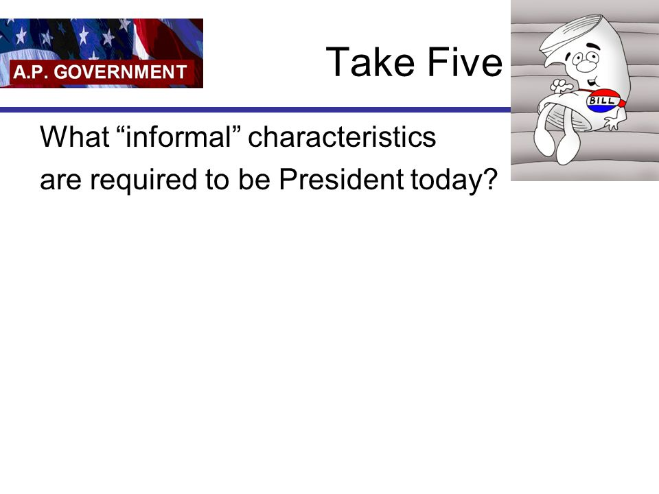 Take Five What informal characteristics