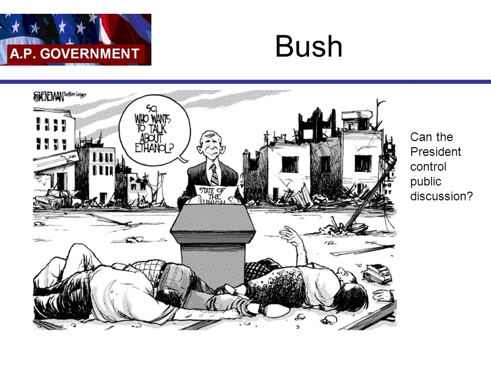 Bush Can the President control public discussion