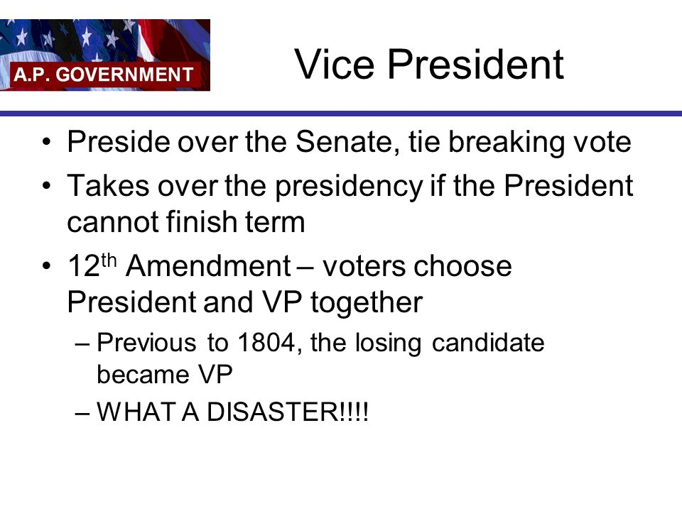 Vice President Preside over the Senate, tie breaking vote