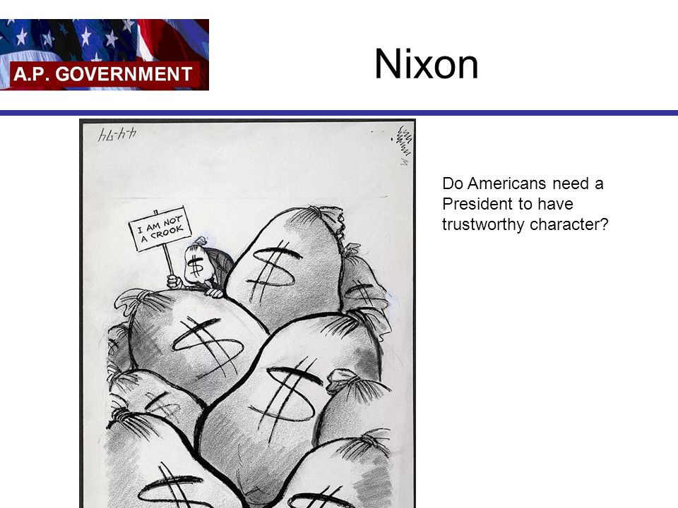 Nixon Do Americans need a President to have trustworthy character