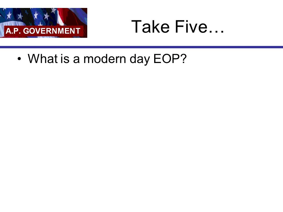 Take Five… What is a modern day EOP