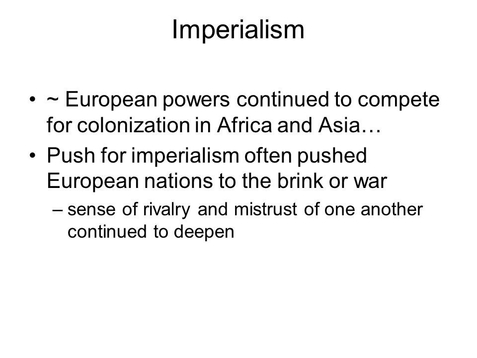 Imperialism ~ European powers continued to compete for colonization in Africa and Asia…