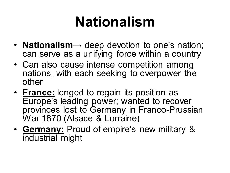 Nationalism Nationalism→ deep devotion to one's nation; can serve as a unifying force within a country.