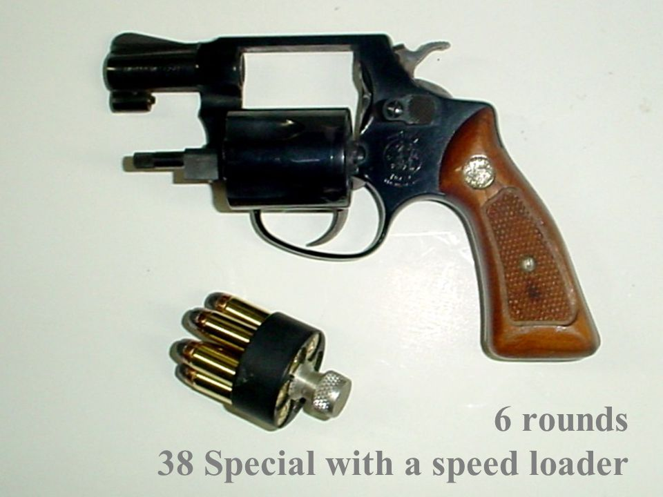 6 rounds 38 Special with a speed loader