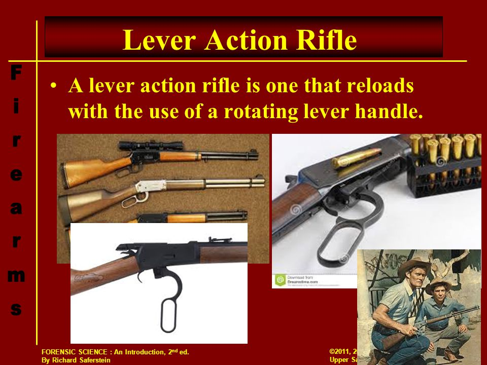 Lever Action Rifle A lever action rifle is one that reloads with the use of a rotating lever handle.