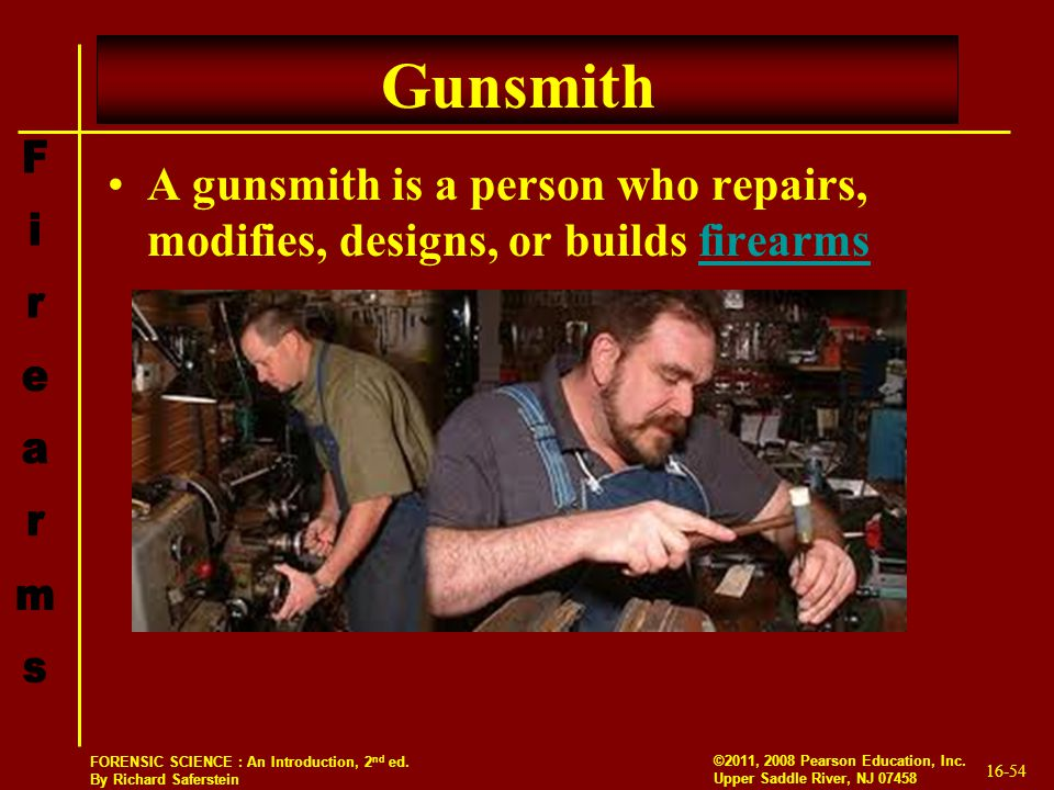 Gunsmith A gunsmith is a person who repairs, modifies, designs, or builds firearms