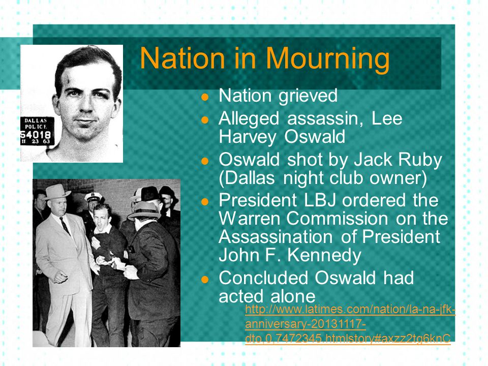 Nation in Mourning Nation grieved Alleged assassin, Lee Harvey Oswald