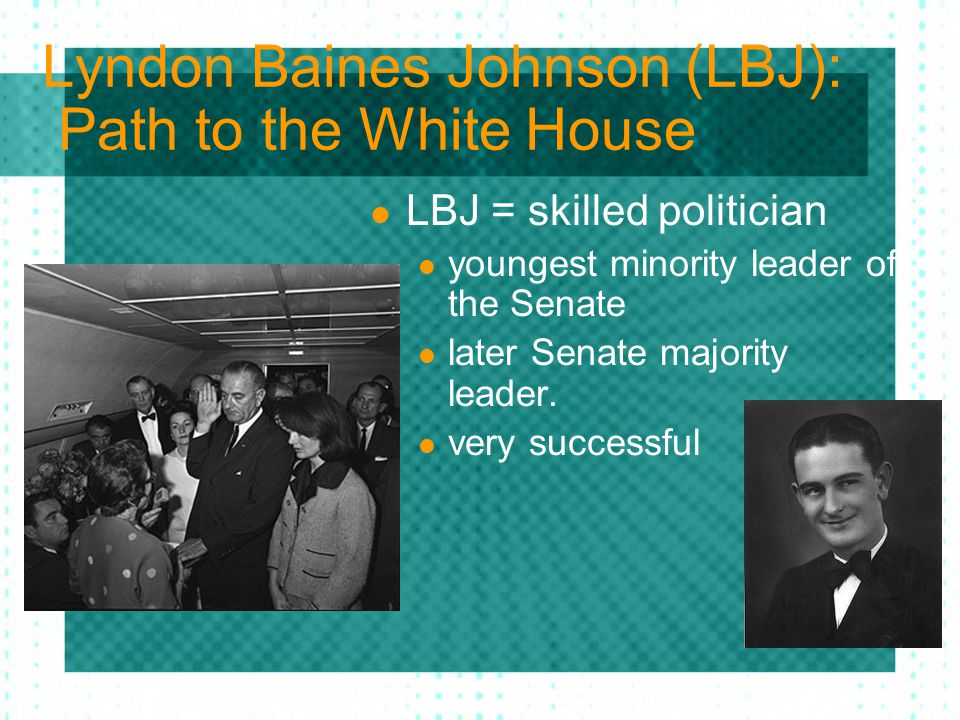Lyndon Baines Johnson (LBJ): Path to the White House