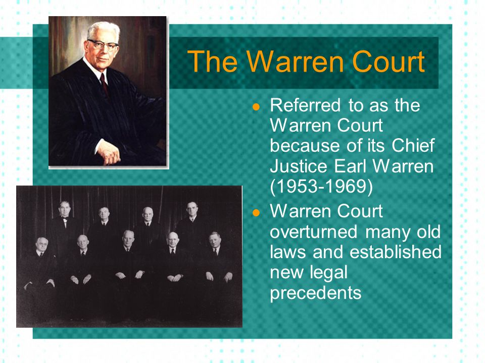 The Warren Court Referred to as the Warren Court because of its Chief Justice Earl Warren (1953-1969)