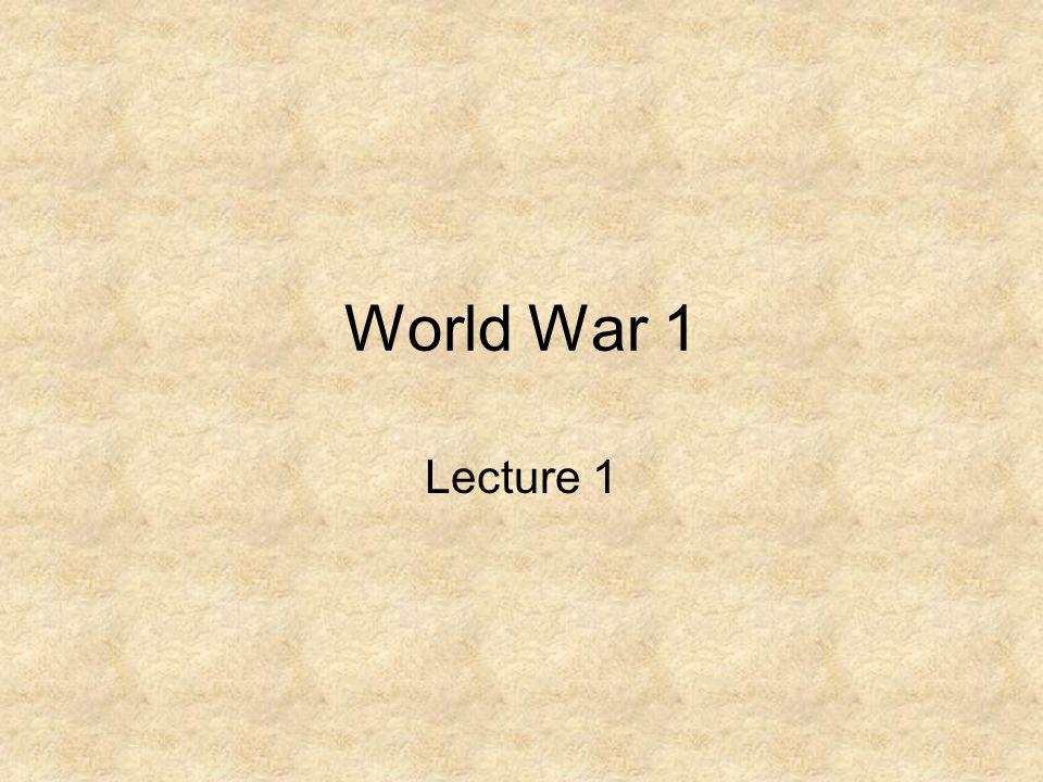 World War 1 Lecture 1