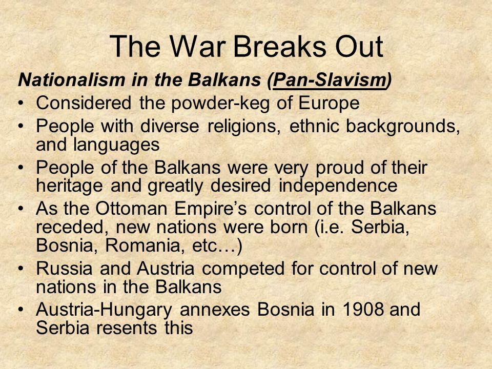 The War Breaks Out Nationalism in the Balkans (Pan-Slavism)