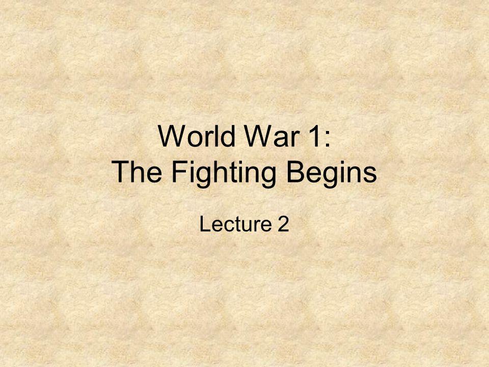 World War 1: The Fighting Begins