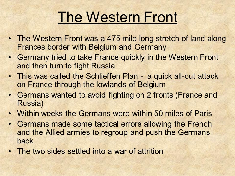 The Western Front The Western Front was a 475 mile long stretch of land along Frances border with Belgium and Germany.