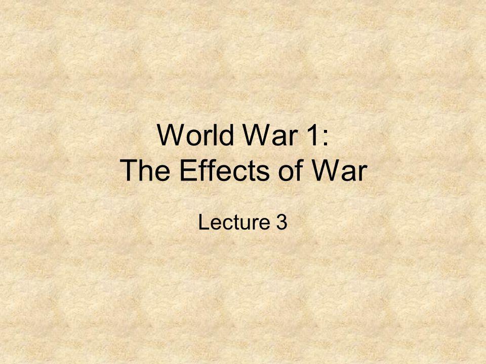 World War 1: The Effects of War