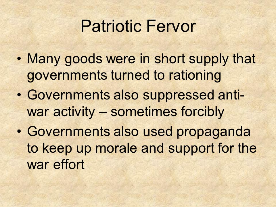 Patriotic Fervor Many goods were in short supply that governments turned to rationing.