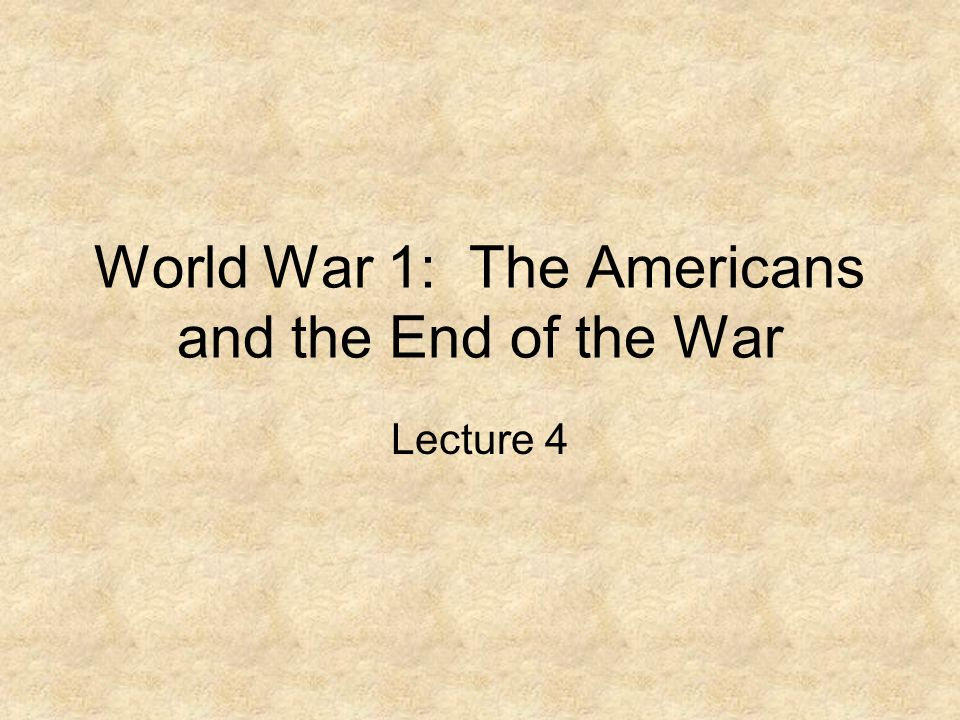 World War 1: The Americans and the End of the War