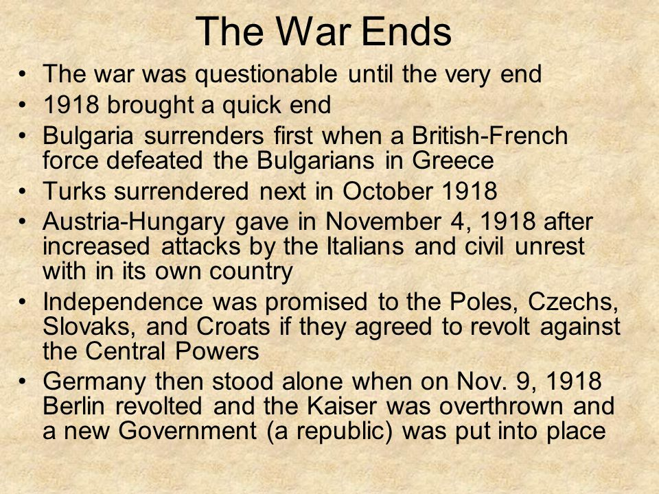 The War Ends The war was questionable until the very end