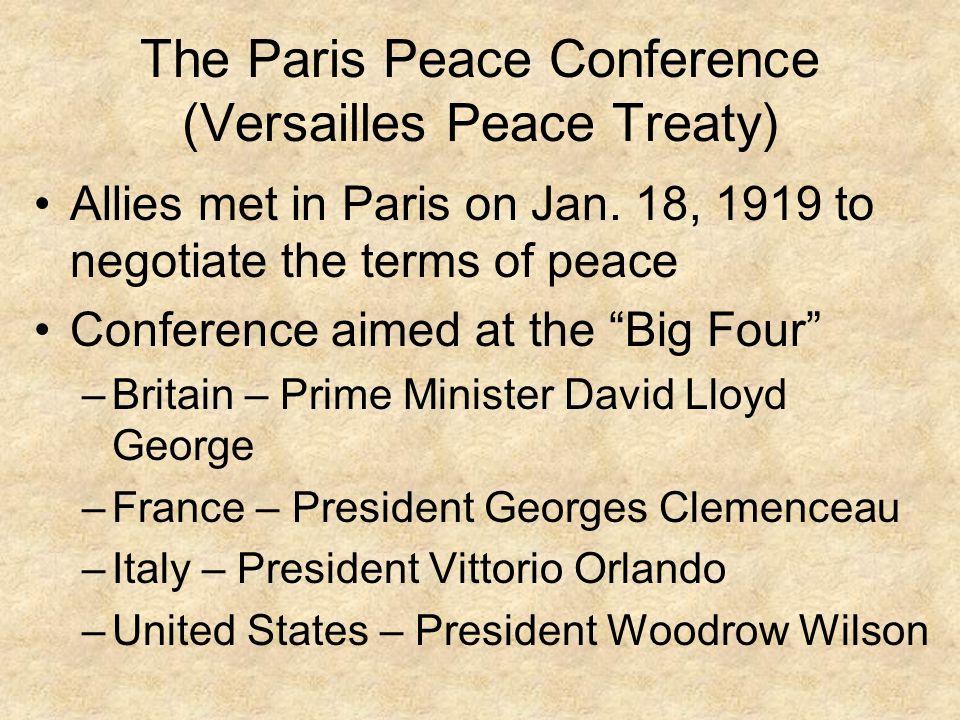 The Paris Peace Conference (Versailles Peace Treaty)