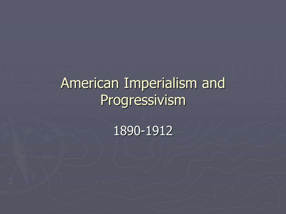 American Imperialism and Progressivism