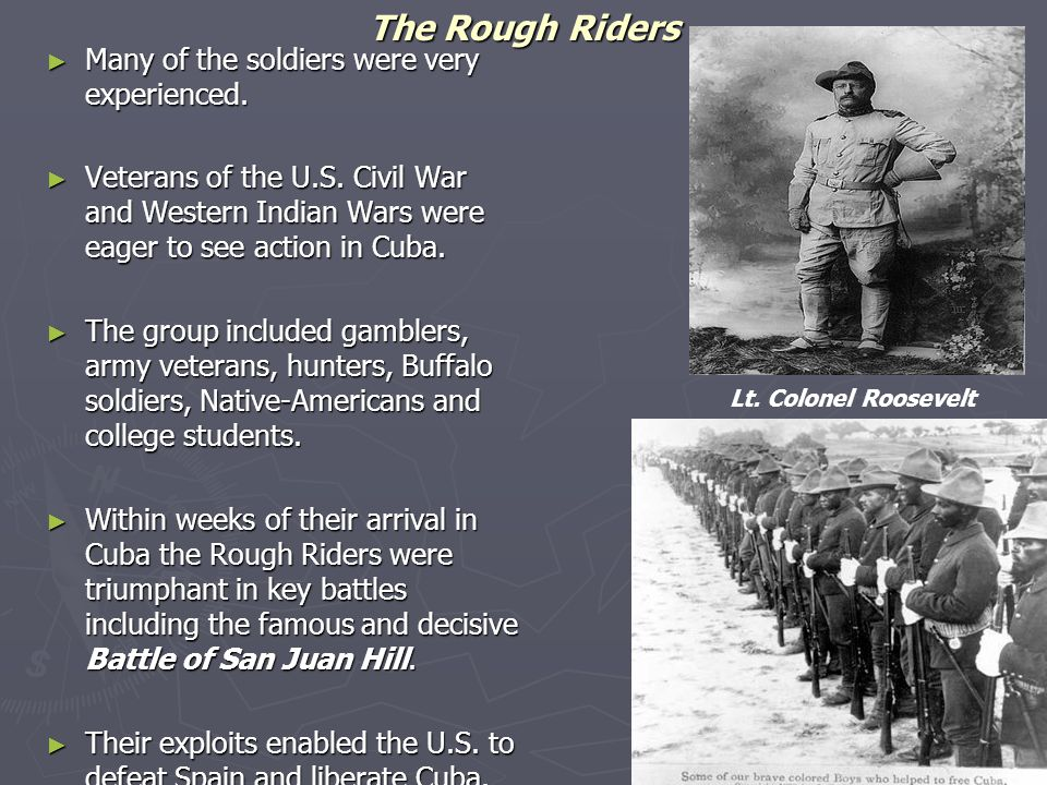 The Rough Riders Many of the soldiers were very experienced.