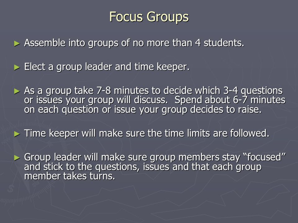 Focus Groups Assemble into groups of no more than 4 students.