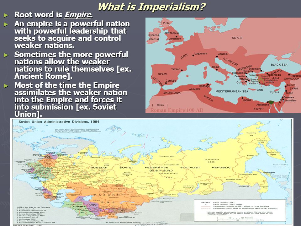 What is Imperialism Root word is Empire.