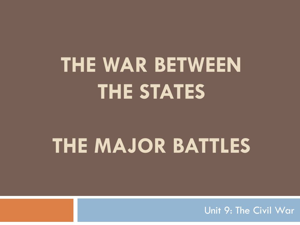 The War Between the States The Major Battles