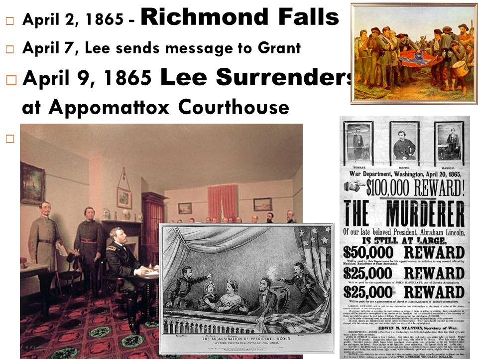 April 9, 1865 Lee Surrenders at Appomattox Courthouse