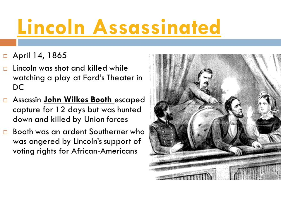 Lincoln Assassinated April 14, 1865