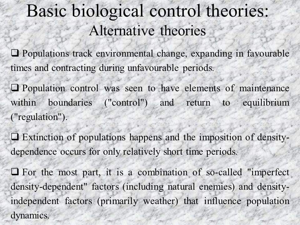 Basic biological control theories: Alternative theories