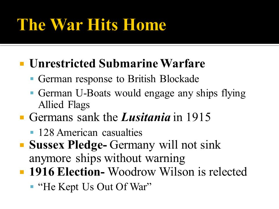 The War Hits Home Unrestricted Submarine Warfare
